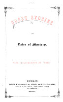 """Ghost Stories and Tales of Mystery. [By Joseph Sheridan Fand.] With illustrations by """"Phiz."""""""