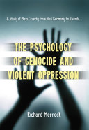 The Psychology of Genocide and Violent Oppression