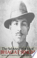 The Selected Works of Bhagat Singh