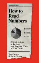 link to How to read numbers : a guide to statistics in the news (and knowing when to trust them) in the TCC library catalog