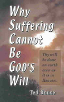 Why Suffering Cannot Be God s Will
