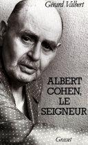 Albert Cohen, le seigneur