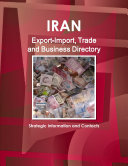 Iran Export-Import, Trade and Business Directory - Strategic Information and Contacts
