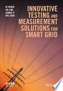 Innovative Testing and Measurement Solutions for Smart Grid Book