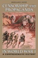 Censorship and Propaganda in World War I