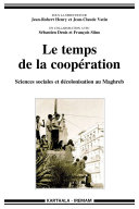 Pdf Le temps de la coopération. Sciences sociales et décolonisation au Maghreb Telecharger