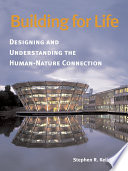 """Building for Life: Designing and Understanding the Human-Nature Connection"" by Stephen R. Kellert"