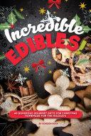 Incredible Edibles!
