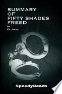 Summary of Fifty Shades Freed by El James - Finish Entire Novel in 15 Minutes