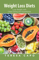 Weight Loss Diets  Lose Weight with Clean Eating and Superfoods