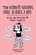 The Ultimate Survival Guide to Being a Girl