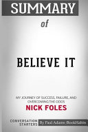 Summary of Believe It: My Journey of Success, Failure, and Overcoming the Odds by Nick Foles: Conversation Starters