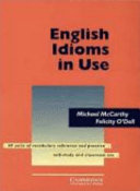 English Idioms in Use. Intermediate to Upper-intermediate. With answers