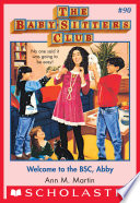 The Baby-Sitters Club #90: Welcome to the BSC, Abby
