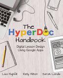 The Hyperdoc Handbook: Digital Lesson Design Using Google Apps