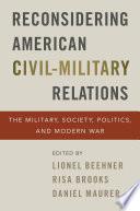 Reconsidering American Civil Military Relations