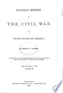 The Pictorial Field Book of the Civil War in the United States of America