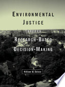 Environmental Justice Through Research Based Decision Making Book