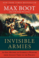 Pdf Invisible Armies: An Epic History of Guerrilla Warfare from Ancient Times to the Present