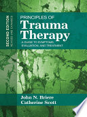 """Principles of Trauma Therapy: A Guide to Symptoms, Evaluation, and Treatment"" by John Briere, Catherine Scott"