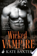 The Wicked Vampire  Last True Vampire 6
