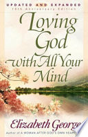 """Loving God with All Your Mind"" by Elizabeth George"