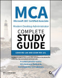 """MCA Modern Desktop Administrator Complete Study Guide: Exam MD-100 and Exam MD-101"" by William Panek"