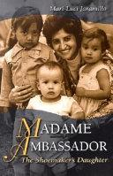 Madame Ambassador, the Shoemaker's Daughter
