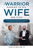 A Warrior Married to His Wife and PTSD