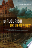 To Flourish Or Destruct