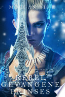 Rebel Gevangene Prinses Over Kronen En Glorie Boek 2