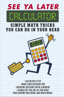 link to See ya later, calculator : simple math tricks you can do in your head in the TCC library catalog