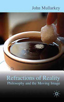 Refractions of Reality  Philosophy and the Moving Image