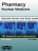 Pharmacy Nuclear Medicine Specialty Review and Study Guide