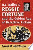 H.C. Bailey's Reggie Fortune and the Golden Age of Detective Fiction Read Online
