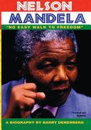 Nelson Mandela   No Easy Walk to Freedom   A Biography