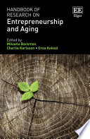 Handbook of Research on Entrepreneurship and Aging