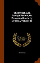 The British And Foreign Review Or European Quarterly Journal Volume 11