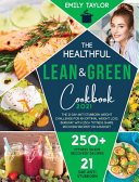 The Healthful Lean and Green Cookbook