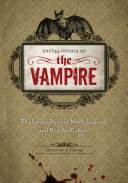 Pdf Encyclopedia of the Vampire: The Living Dead in Myth, Legend, and Popular Culture