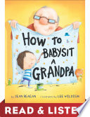 How to Babysit a Grandpa  Read   Listen Edition