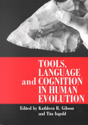 Tools  Language and Cognition in Human Evolution