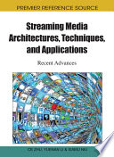 Streaming Media Architectures  Techniques  and Applications  Recent Advances Book