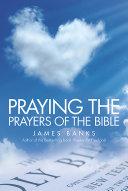 Praying the Prayers of the Bible [Pdf/ePub] eBook