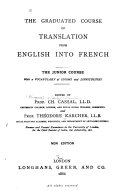The Graduated Course of Translation from English Into French: Junior course. 1886