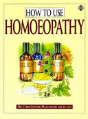 How to Use Homoeopathy