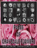 100 Pages Of Grayscale Flowers