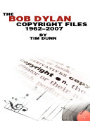 The Bob Dylan Copyright Files 1962-2007