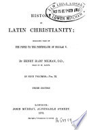 Hist  ry of Latin Christianity Including that of the Popes to the Pontificate of M  das V  9