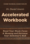 Change Your Brain  Change Your Life Accelerated Workbook